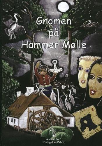 """Forside til eventyet Gnomen på Hammer Mølle.Malet i olie på træ. Elementer til forsiden fra Hammer Mølle i Hellebæk samt fiskehejrer og """"hovedpersoner"""". Bogen er illustreret med sort-hvide tegninger - samme kunstner."""