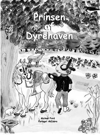 Prinsen af Dyrehaven. Illustreret eventyr i sort og hvidt for børn og voksne - på dansk og engelsk. Om en ung prins kamp for hjortene i Dyrehaven - delvis baseret på historiske hændelser.